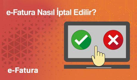 e-Fatura Nasıl İptal Edilir?
